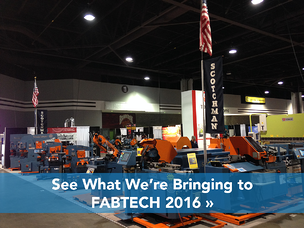 What We're Bringing to FABTECH 2016